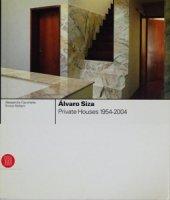 Alvaro Siza: Private Houses 1954-2004 アルヴァロ・シザ