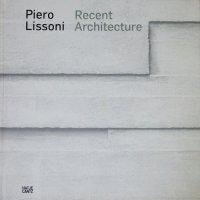 Piero Lissoni: Recent Architecture ピエロ・リッソーニ