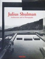 Julius Shulman: Architecture and Its Photography ジュリウス・シュルマン