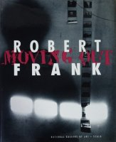 Robert Frank: Moving Out ロバート・フランク