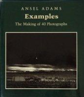 Ansel Adams: Examples The Making of 40 Photographs アンセル・アダムス