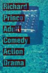 Richard Prince: Adult Comedy Action Drama リチャード・プリンス