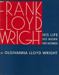 frank lloyd wright his life his work his words フランク ロイド