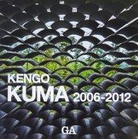 KENGO KUMA 隈研吾作品集 2006-2012
