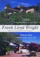 世界現代住宅全集 09 フランク・ロイド・ライト タリアセン/タリアセン・ウエスト
