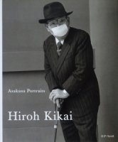 Hiroh Kikai: Asakusa Portraits 鬼海弘雄
