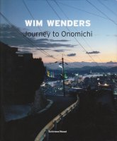 Wim Wenders: Journey to Onomichi ヴィム・ヴェンダース