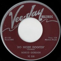 No More Doggin' / A Fool In Love