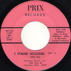 I Stand Accused (pt.1) / (pt.2)