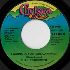 I Wanna Be Your Bread Winner / Love Me In Your Own Way