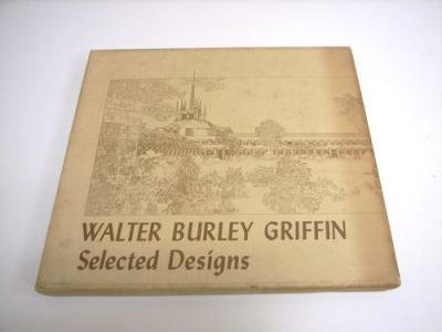 Walter Buley Griffin selected ...